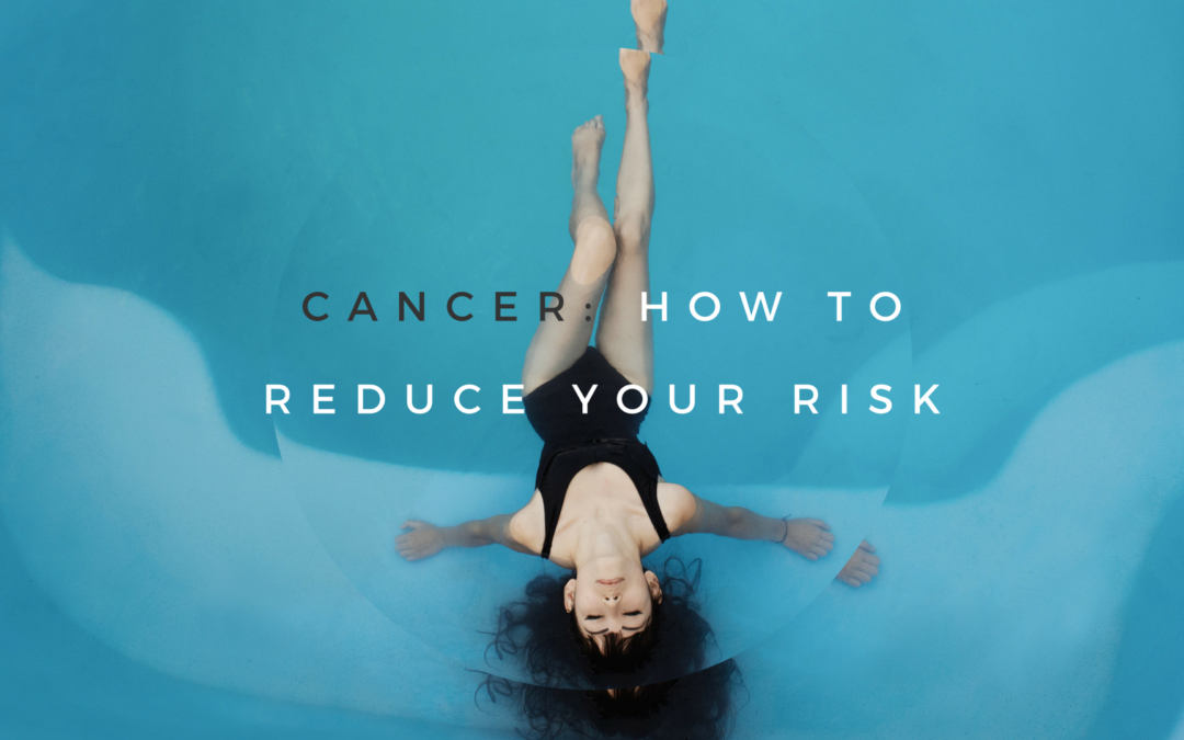 How Women Can Reduce Our Risk of Developing Cancer